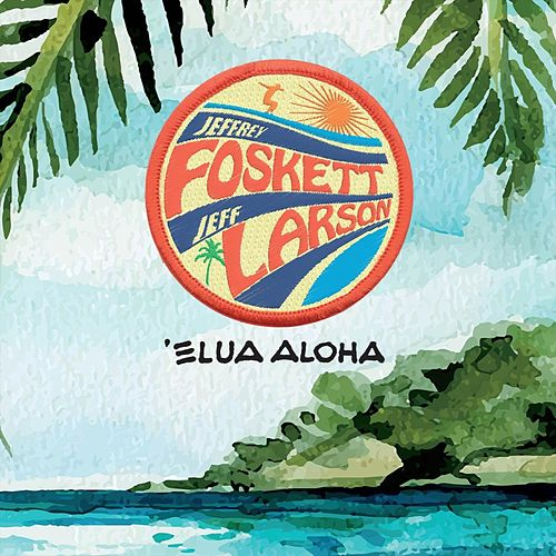 Elua Aloha de Jeffrey Foskett