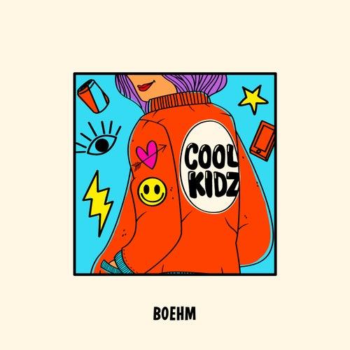 Cool Kidz von Boehm