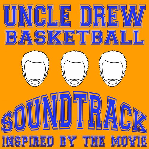 Basketball Soundtrack Inspired by the Movie Uncle Drew de Various Artists