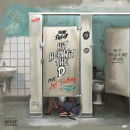 Hit Her Wit Da D (feat. Just Brittany & Cozy) von Sam Sneak