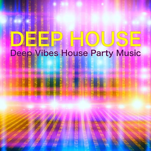 Deep House – Deep Vibes House Party Music de Deep House