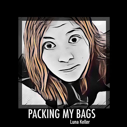 Packing My Bags by Luna Keller