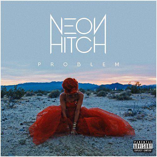 Problem by Neon Hitch
