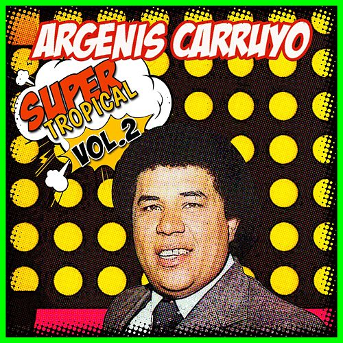 Super Tropical, Vol. 2 de Argenis Carruyo