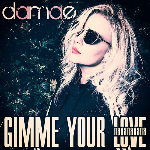 Gimme Your Love by Damae