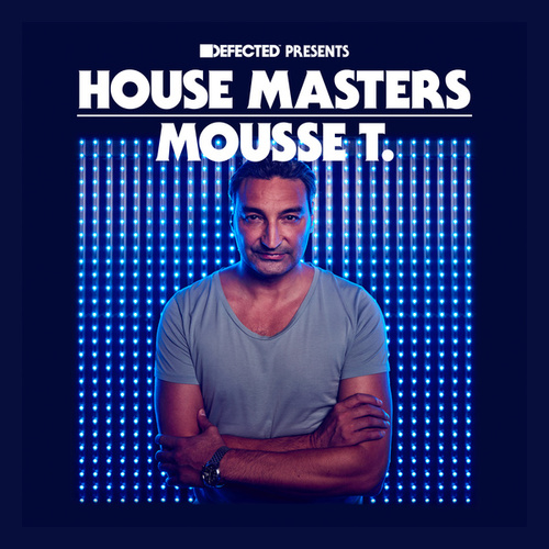 Defected Presents House Masters - Mousse T. by Various Artists
