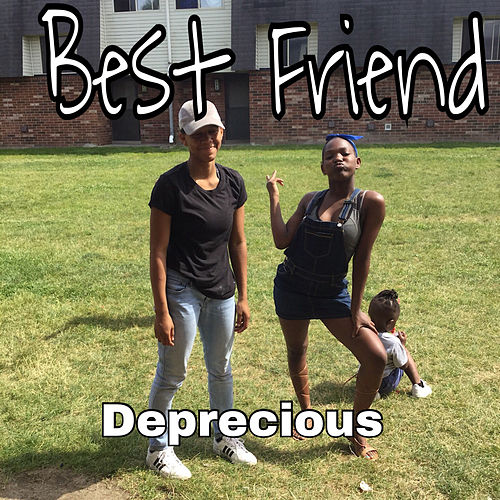 Best Friend von Deprecious