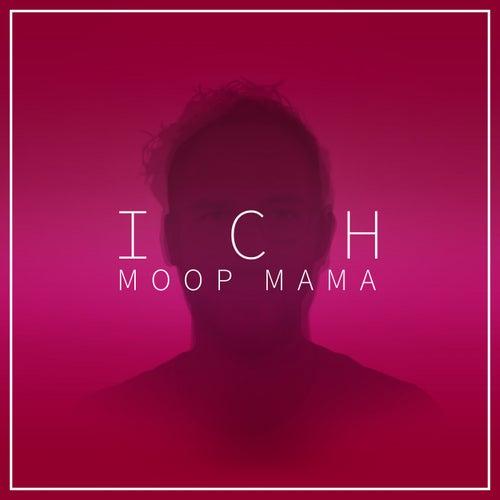 Ich von Moop Mama
