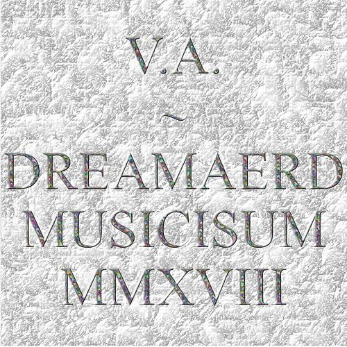 Dreamaerd Musicisum Mmxviii de Various Artists