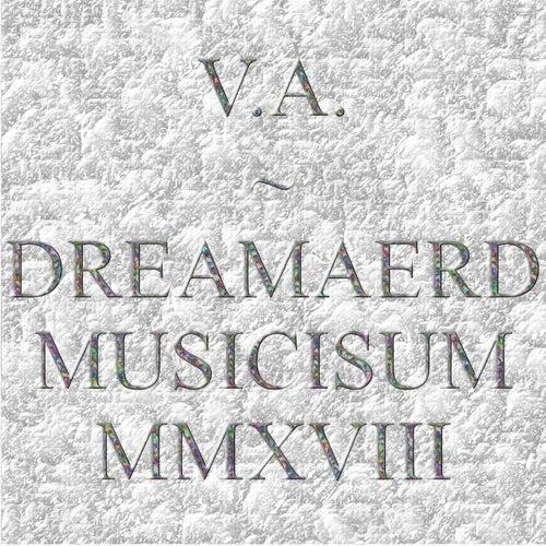 Dreamaerd Musicisum Mmxviii de Various Artists