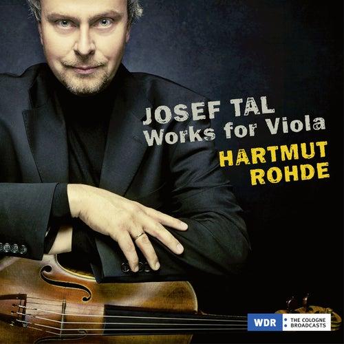 Josef Tal: Works for Viola von Hartmut Rohde