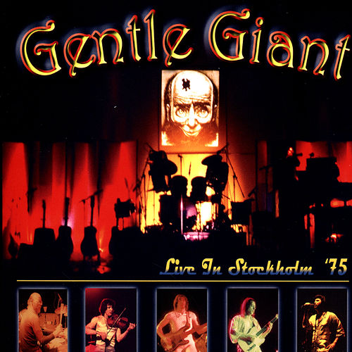 Live In Stockholm '75 by Gentle Giant