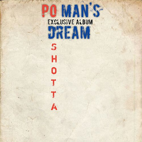 PO Man's Dream (Exclusive Album) de Shotta