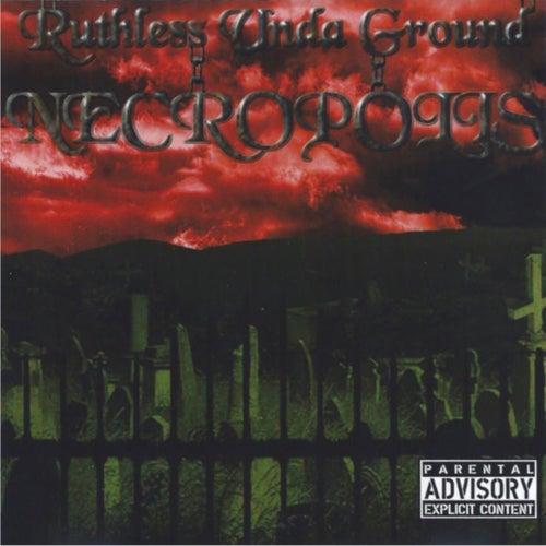 Necropolis by Ruthless Unda Ground