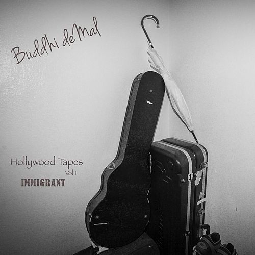 Hollywood Tapes, Vol. 1 (Immigrant) by Buddhi De Mal