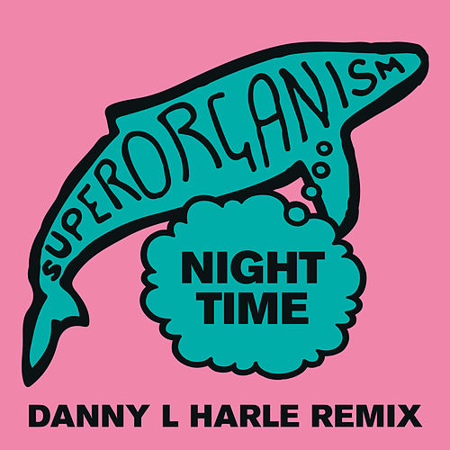 Night Time (Danny L Harle Remix) de Superorganism