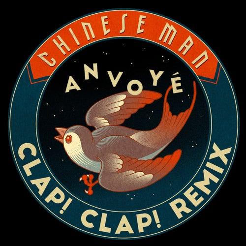 Anvoyé (Clap! Clap! Remix) by Chinese Man