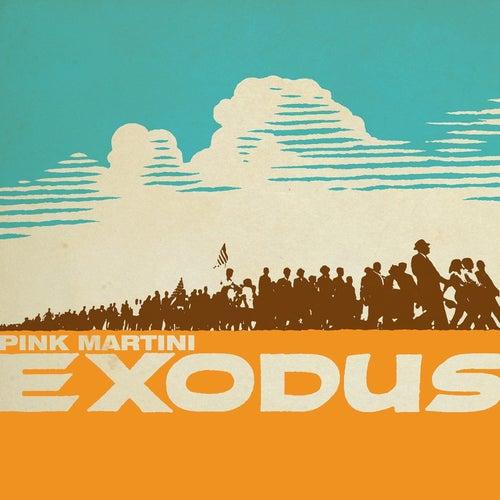 Exodus by Pink Martini