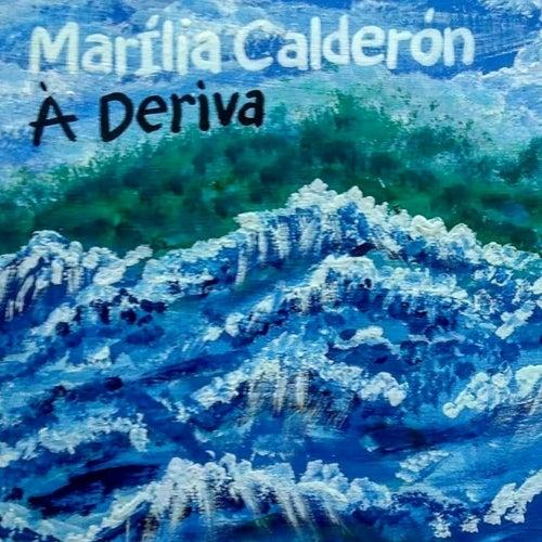 À Deriva de Marília Calderón