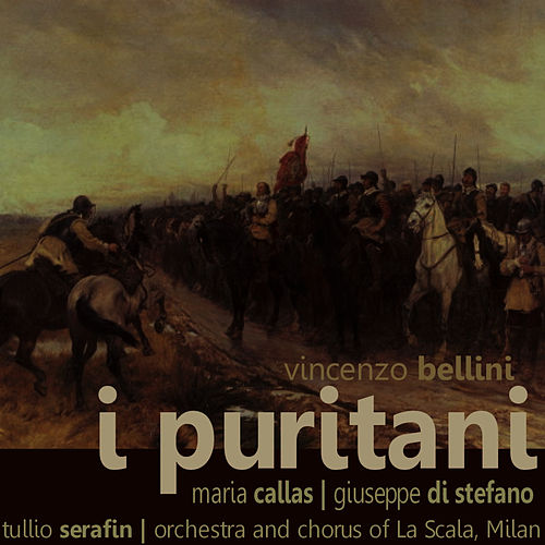 Bellini: I Puritani by Orchestra And Chorus Of La Scala, Milan
