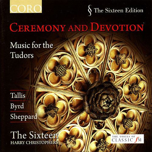 Ceremony and Devotion - Music for the Tudors von The Sixteen