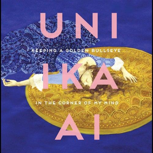 Keeping a Golden Bullseye in the Corner of My Mind by Uni Ika Ai