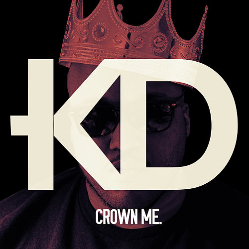 Crown Me by KD