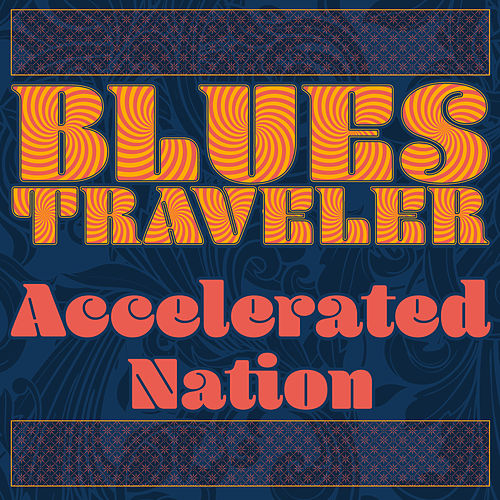 Accelerated Nation de Blues Traveler