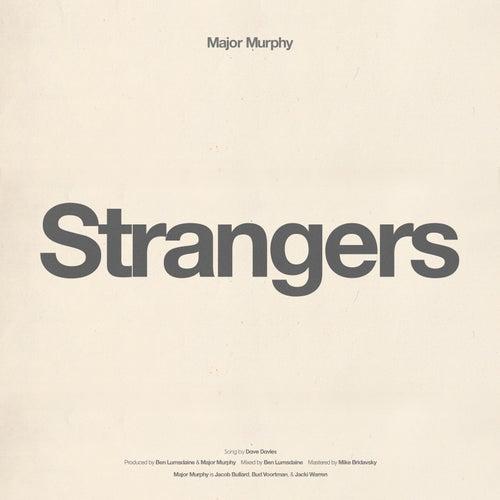 Strangers di Major Murphy