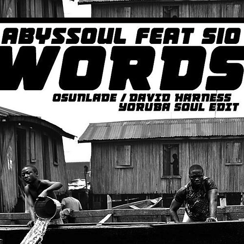 Words (Osunlade / David Harness Yoruba Soul Edit) by AbysSoul