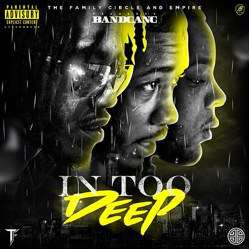 In Too Deep von Bandgang