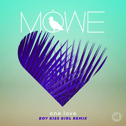 One Love (Boy Kiss Girl Remix) von Möwe