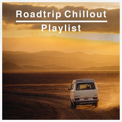 Roadtrip Chillout Playlist von Various Artists