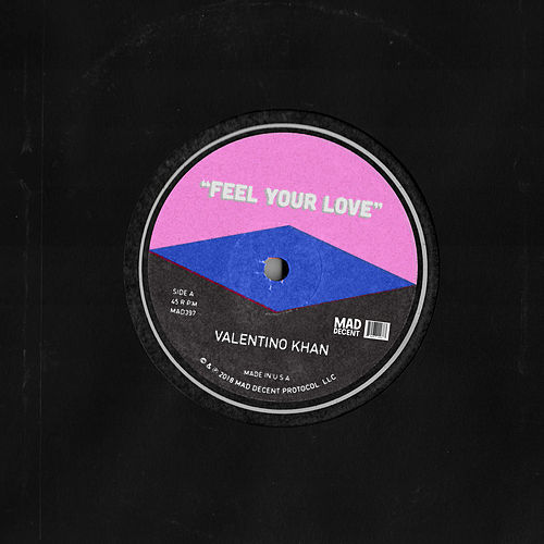 Feel Your Love von Valentino Khan
