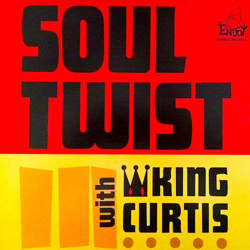 Soul Twist with King Curtis by King Curtis
