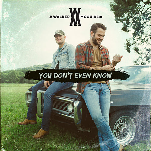 You Don't Even Know by Walker McGuire