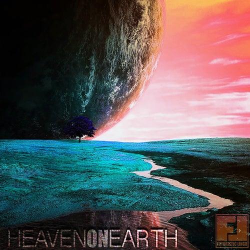 Heaven on Earth by Futuristic Lingo
