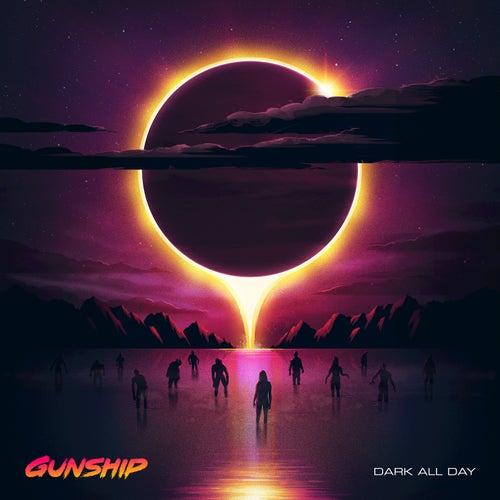 Dark All Day by Gunship