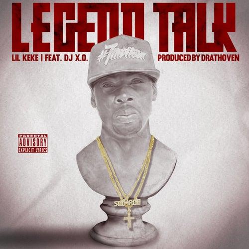 Legend Talk by Lil' Keke
