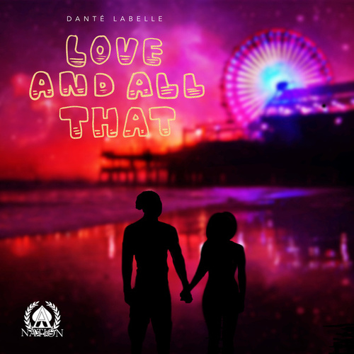 Love And All That by Danté LaBelle