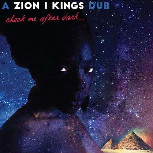 Check Me After Dark... by Zion I Kings