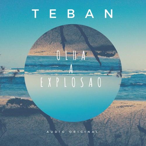 Olha a Explosao by Teban