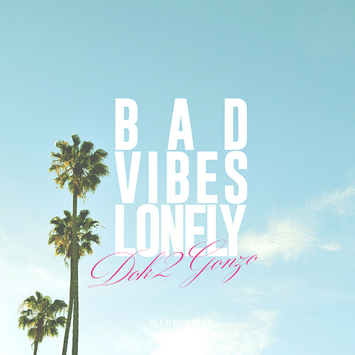 Bad Vibes Lonely by Dok2