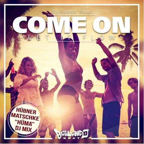 Come On (Let It Flow) (Hüma DJ Mix) von Bailando Beat