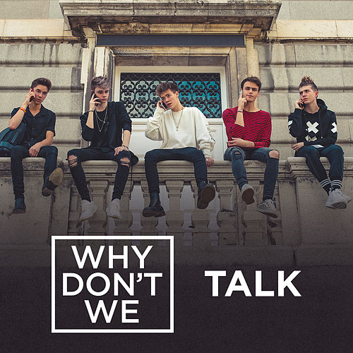 Talk by Why Don't We