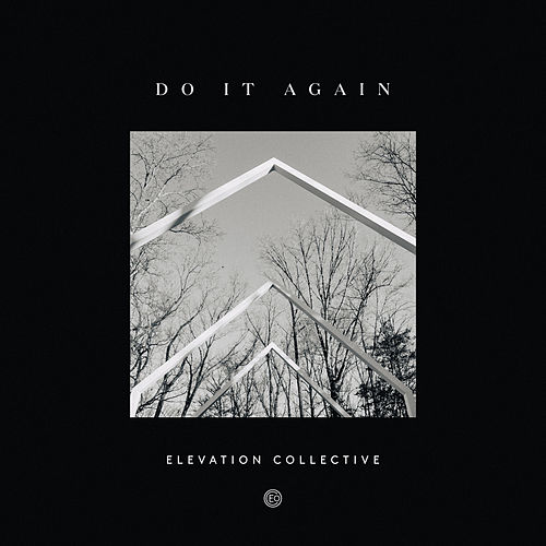 Do It Again (feat. Travis Greene & Kierra Sheard) [Gospel Radio Edit] by Elevation Collective