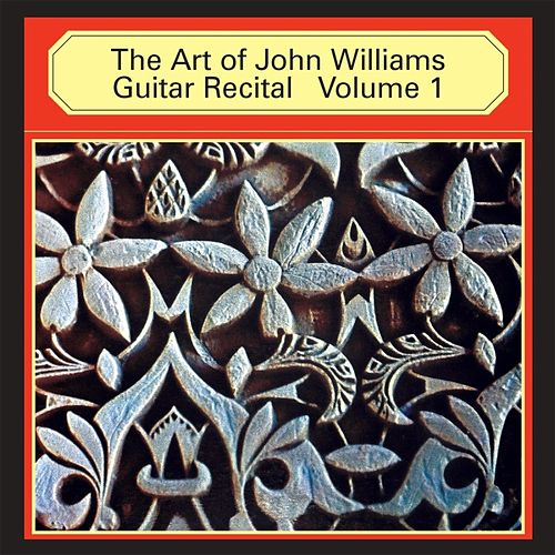 The Art of John Williams Guitar Recital, Vol. 1 by John Williams