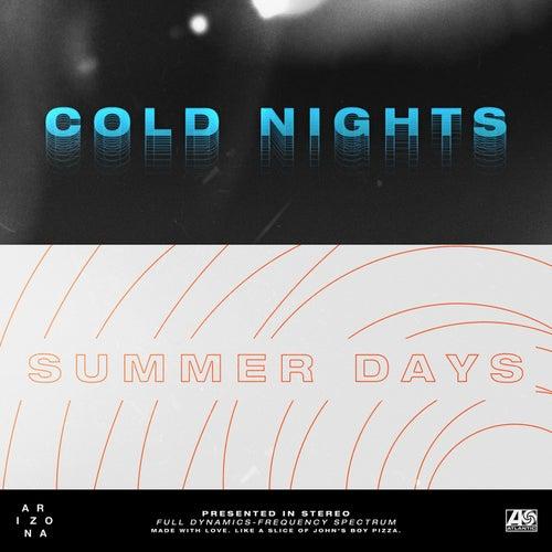 Cold Nights // Summer Days by A R I Z O N A