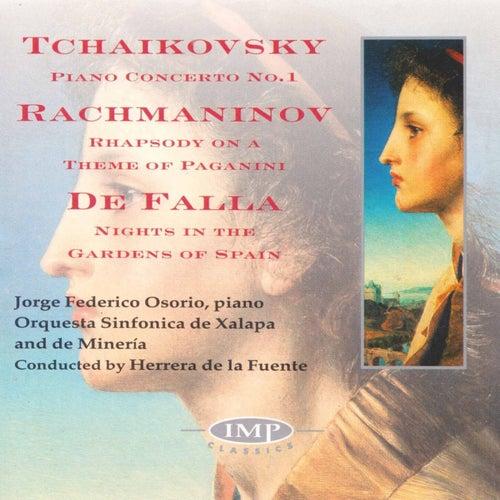 Tchaikovsky: Piano Concerto No.1 - Rachmaninov: Rhapsody On A Theme Of Paganini - De Falla: Nights In The Gardens Of Spain by Jorge Federico Osorio