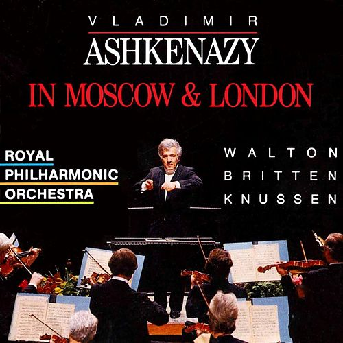 Ashkenazy In Moscow & London by Vladimir Ashkenazy